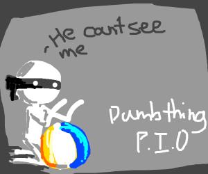 Dumb Thing, PIO