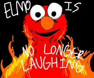 Elmo is no longer laughing. #Sigh