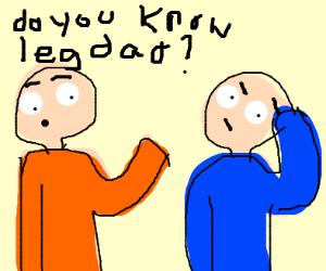 Remember Legdad?