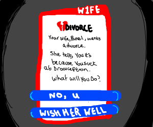 Your wife REALLY wants a divorce