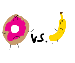 Donut vs. banana
