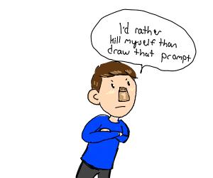 I'd rather kill my self than draw that prompt