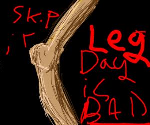 Always skips leg day