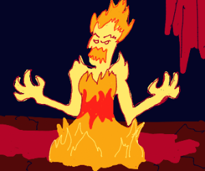Some sort of lava lady.