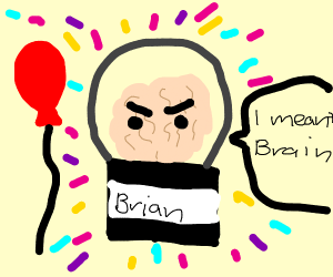 Happy brian (I mean brain).