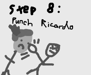 Step 7: Get woken by Ricardo Milos