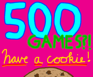 This is my 500th game!