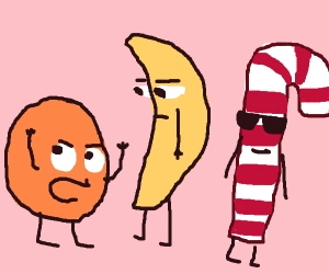 Fruits: That candycane jerk thinks hes so rad