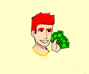 Green with Envy (red hair guy with money)