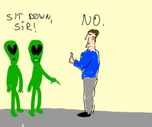 Aliens tells stubborn human to sit down