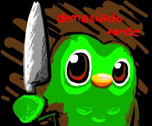 Duolingo will kill you(Por favor no me mates)