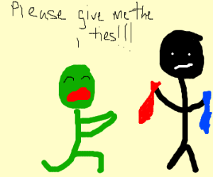 green man begs for ties?