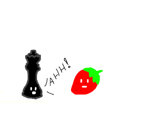 queen(chess piece) yells no at strawbeery
