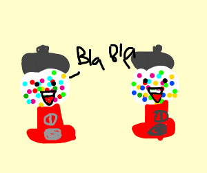 two gumball machines talking