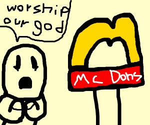Worshipping McDonald's as a god
