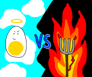 egg vs pitchfork, the battle of heaven and he