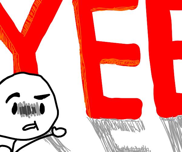 Giant word 'YEE'