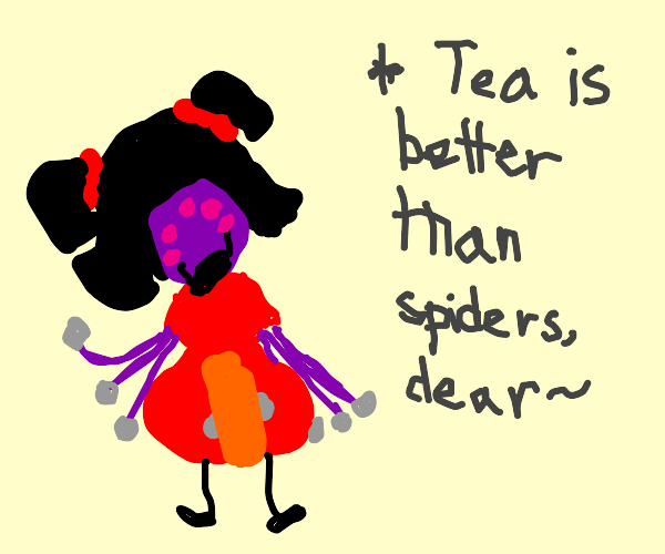 Undertale spider says no to spider yes to tea