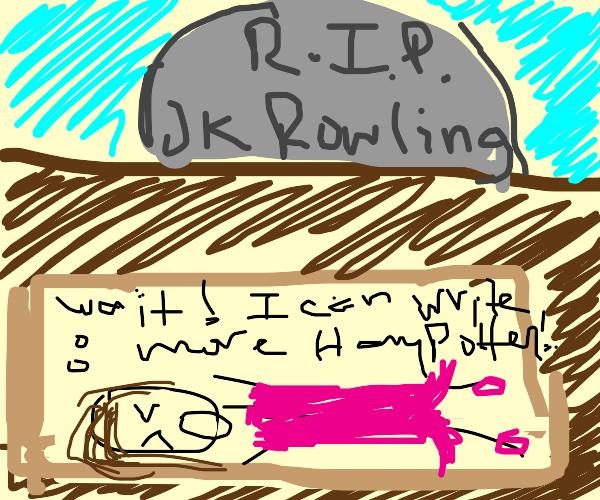 burying  JK Rowling alive
