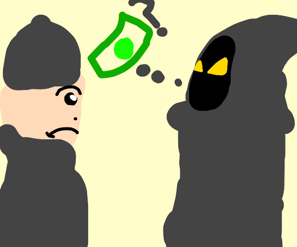 cloaked figure asks robber for $