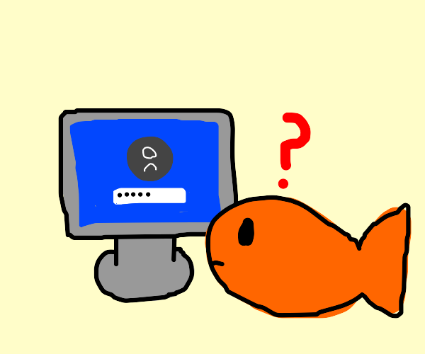 Fish trying to guess your password