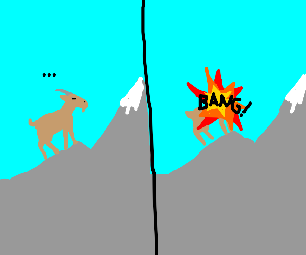 bored goat decide to explode