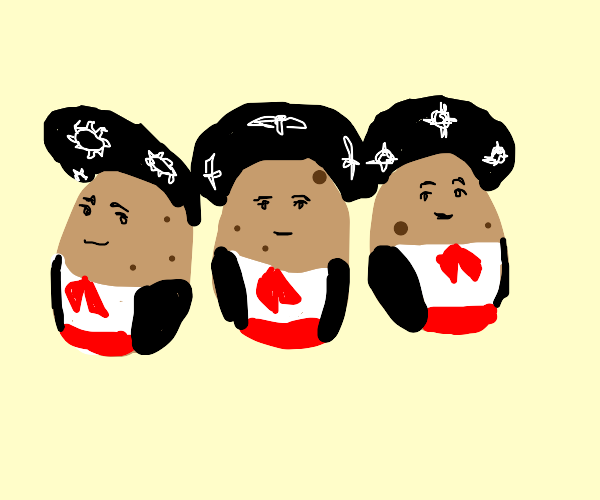 the three amigos but they are potatoes