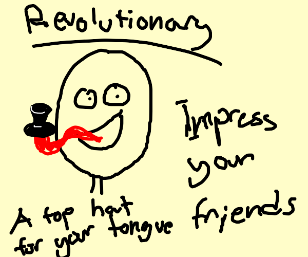 presenting your tophat with your tounge