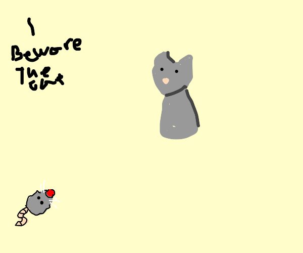Dissembodied voice warns A mouse about a cat.