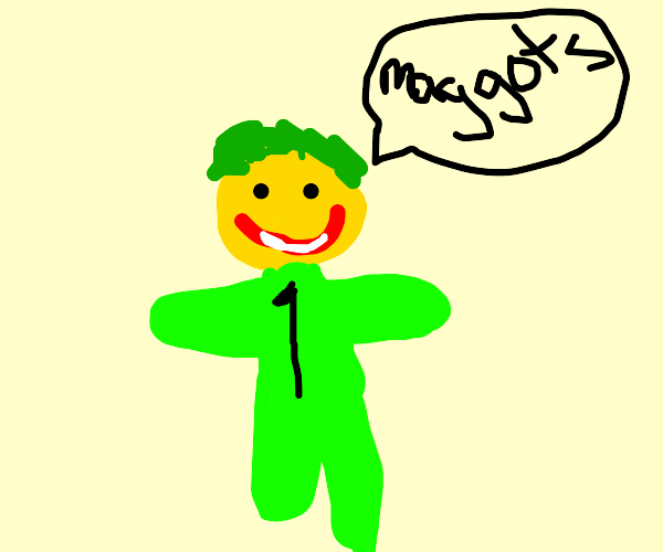 The joker in a green jumpsuit says maggots