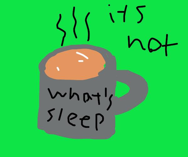 Brown liquid in a mug is hot