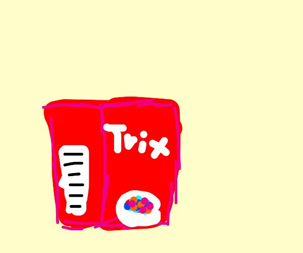 Trix!