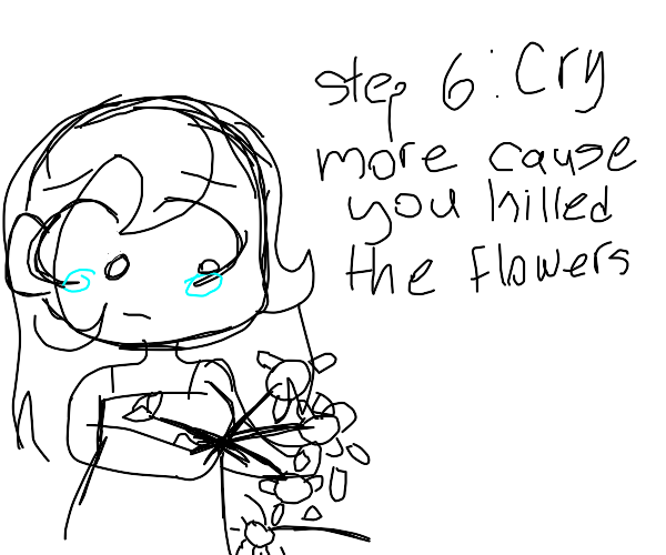 Step 7: Nourish the flowers with your tears