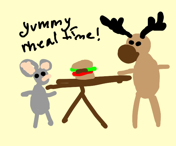 a mouse eats with a moose