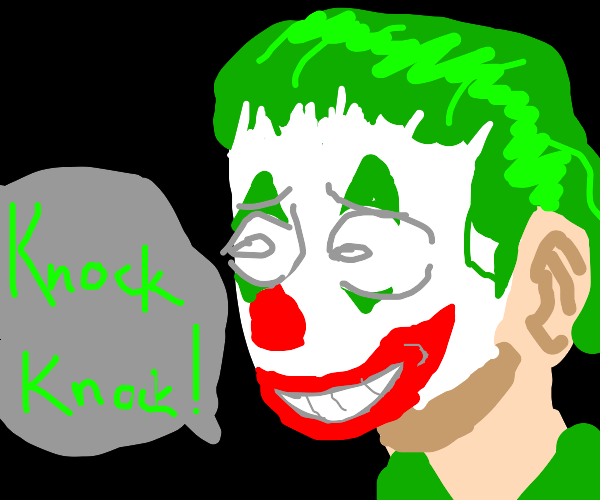"The Joker says ""knock knock"""