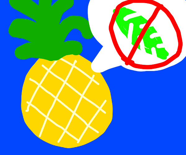 "Pineapple says ""No palm fronds."""