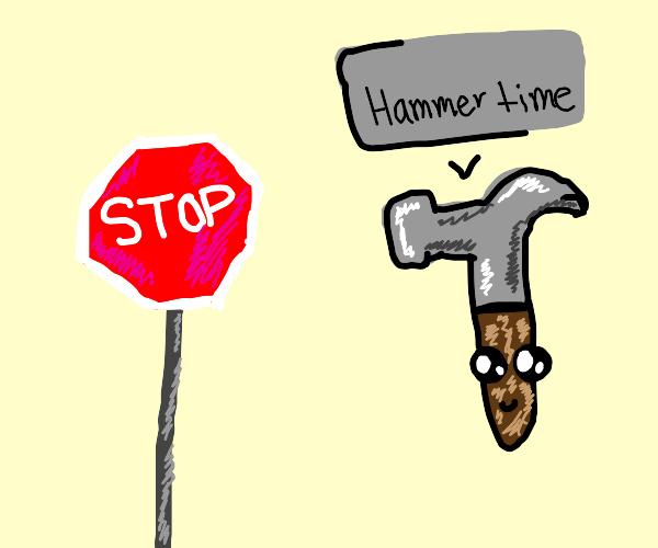 stop... HAMERTIME
