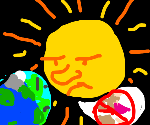 Earth tells the sun he will never be kissed