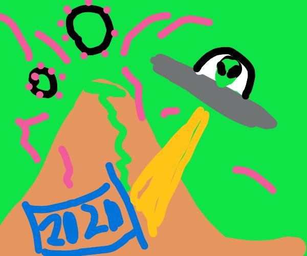 2020: attack of the aliens & covidvolcanos