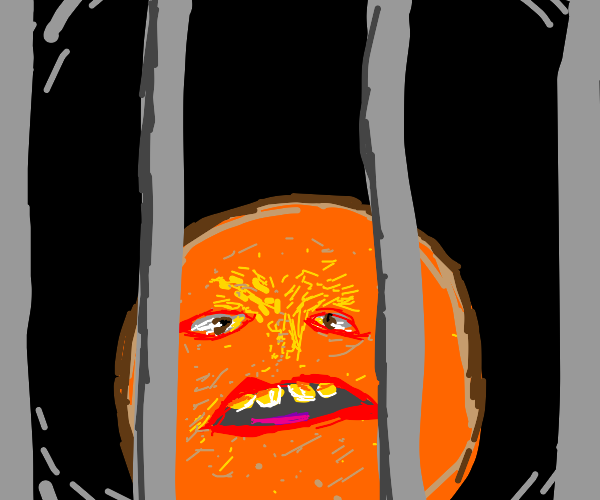 Annoying orange? More like jailed orange