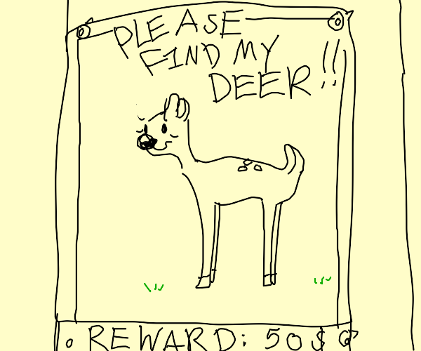a lost deer poster with a reward if found