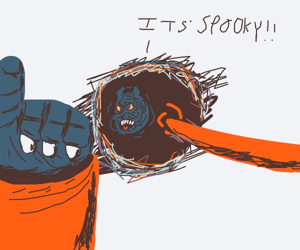 I said Its SPOOKY!