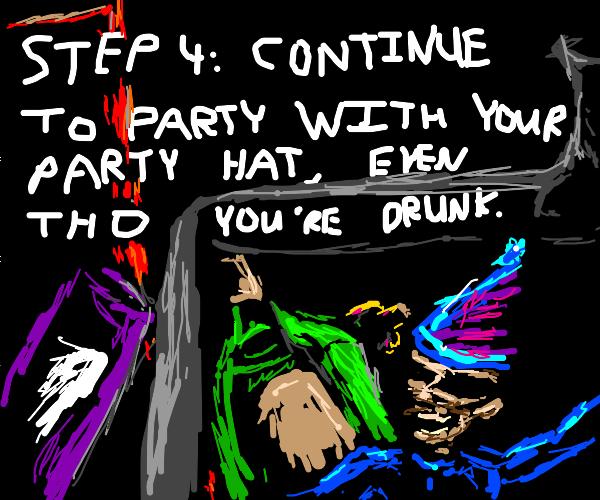 Step 3: Get drunk