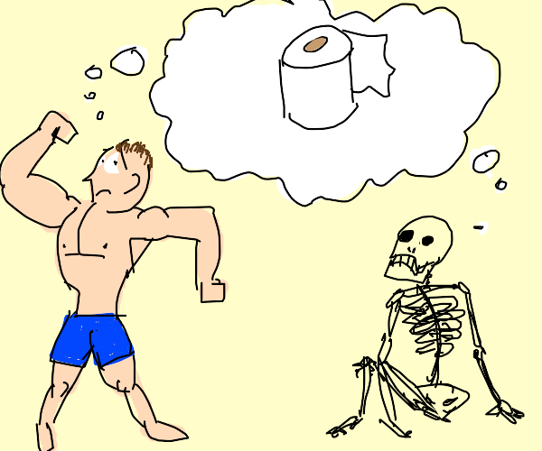 Muscle and bones thinking about toilet paper