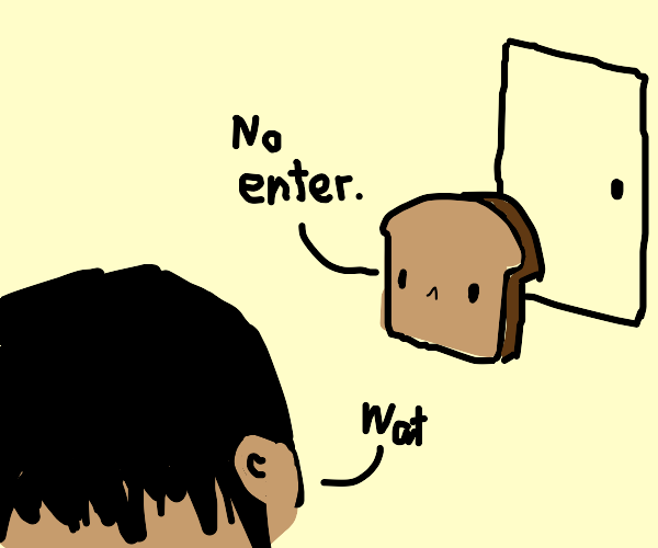 Toaster prevents you from entering