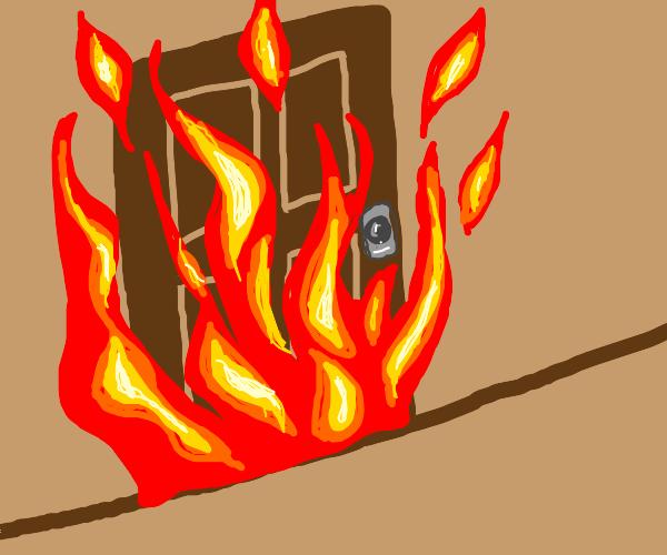 the door is on fire