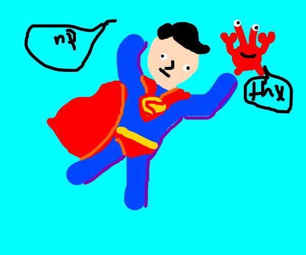 Superman got crabs