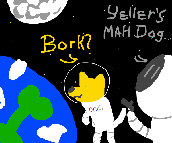 Basically Old Yeller But in Space
