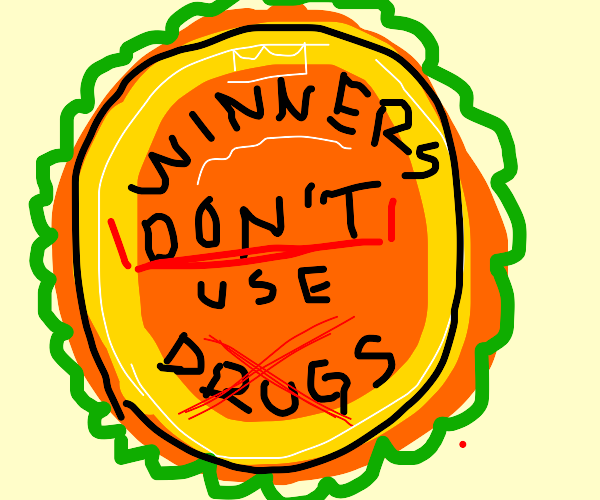 """""""Winners Don't Use Drugs"""" Badge"""