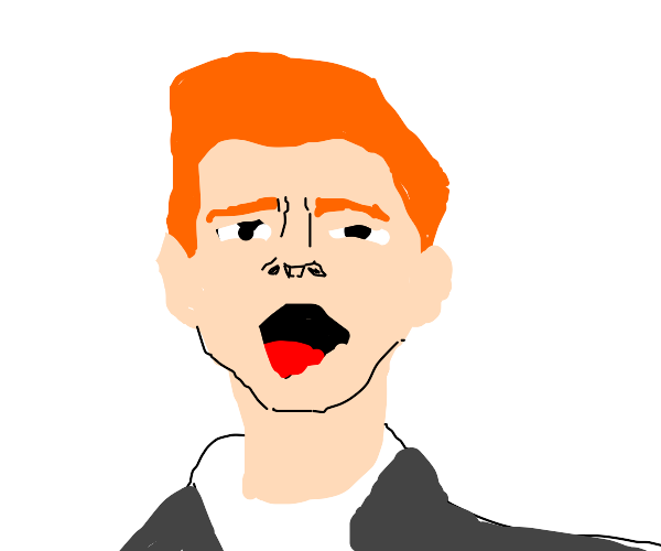 rick astley but without teeth